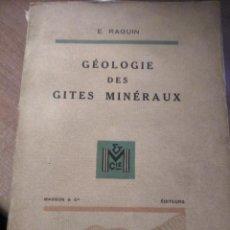 Libros de segunda mano: GÉOLOGIE DES GITES MINÉRAUX, E. RAGUIN, 1949. Lote 149252098