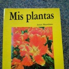 Libros de segunda mano: MIS PLANTAS -- ARTURO MAYORDOMO -- PEREA EDICIONES 1987 --. Lote 149323246