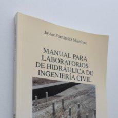 Libros de segunda mano de Ciencias: MANUAL PARA LABORATORIOS DE HIDRÁULICA DE INGENIERÍA CIVIL - FERNÁNDEZ MARTÍNEZ, JAVIER. Lote 149345748