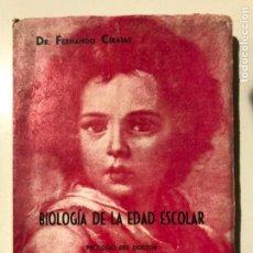 Libros de segunda mano: DR. FERNANDO CIRAJAS. BIOLOGÍA DE LA EDAD ESCOLAR. VALLADOLID. PRÓLOGO DE CARLOS SAINZ . Lote 149355874