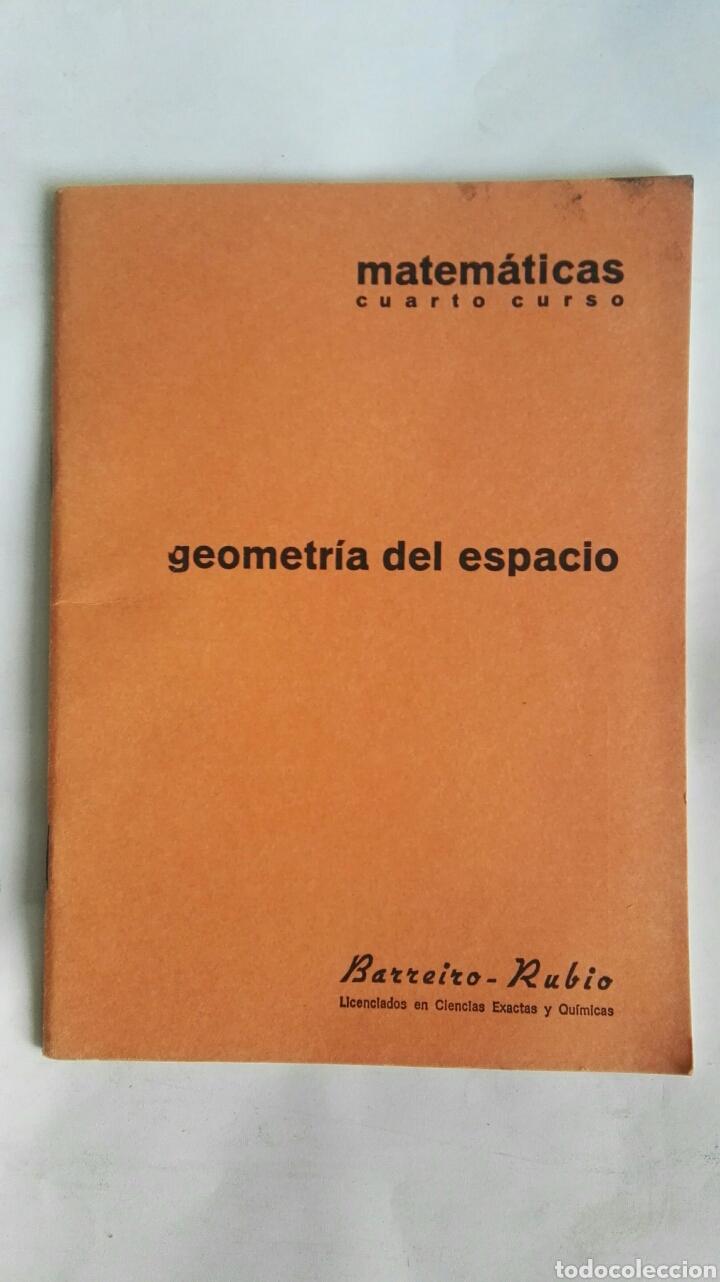 CUADERNO BARREIRO-RUBIO GEOMETRÍA DEL ESPACIO MATEMÁTICAS 4 CURSO AÑOS 70 (Libros de Segunda Mano - Ciencias, Manuales y Oficios - Física, Química y Matemáticas)