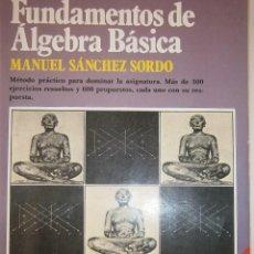 Libros de segunda mano de Ciencias: FUNDAMENTOS DE ALGEBRA BASICA MANUEL SANCHEZ SORDO PLAYOR 1986. Lote 149446438