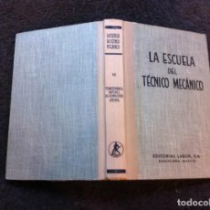 Libros de segunda mano de Ciencias: LA ESCUELA DEL TÉCNICO MECÁNICO (VI) TERMODINÁMICA. MOTORES COMBUSTIÓN INTERNA. ED. LABOR, 1969. Lote 149446818