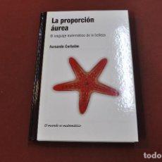 Libri di seconda mano: LA PROPORCIÓN ÁUREA , EL LENGUAJE MATEMÁTICO DE LA BELLEZA - FERNANDO CORBALÁN - MT1. Lote 149496342