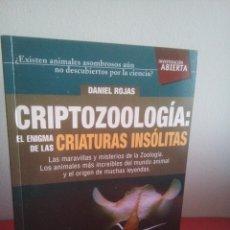 Libros de segunda mano: CRIPTOZOOLOGÍA - EL ENIGMA DE LAS CRIATURAS INSÓLITAS - DANIEL ROJAS - NUEVO. Lote 149692874