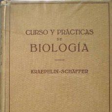Libros de segunda mano: KRAEPELIN-SCHAFFER: CURSO Y PRACTICAS DE BIOLOGIA . Lote 149714690