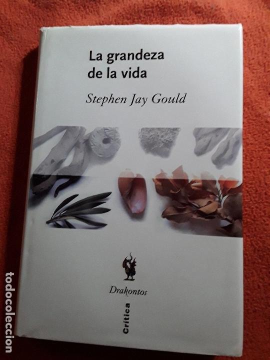 LA GRANDEZA DE LA VIDA, DE STEPHEN JAY GOULD. CRITICA, DRAKONTOS, 1997. MUY RARO. (Libros de Segunda Mano - Ciencias, Manuales y Oficios - Biología y Botánica)