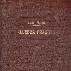 Libros de segunda mano de Ciencias: ÁLGEBRA PRÁCTICA. CARLOS MATAIX ARACIL.. Lote 150115706