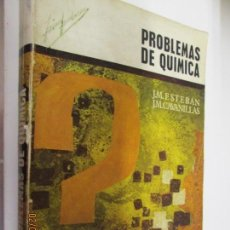 Libros de segunda mano de Ciencias: PROBLEMAS DE QUIMICA , JM ESTEBAN , JM CAVANILLAS. Lote 194967098