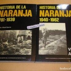 Livres d'occasion: HISTORIA DE LA NARANJA TOMOS 1 Y 2, 1781 A 1962, VICENTE ABAD GARCIA AÑO 1984 - 89 VALENCIA A9. Lote 150178070