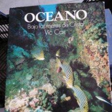 Libros de segunda mano: OCÉANO BAJO LOS MARES DE CRISTAL VIC COX. Lote 150330770