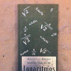 Libros de segunda mano de Ciencias: NUEVAS TABLAS DE LOGARITMOS. BOUVART Y RATINET. EDITORIAL REVERTÉ 1961.. Lote 150343438