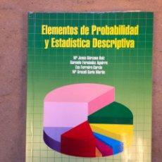 Libros de segunda mano de Ciencias: ELEMENTOS DE PROBABILIDAD Y ESTADÍSTICA DESCRIPTIVA. VV.AA.. ED. UNIVERSIDAD DEL PAÍS VASCO 2003.. Lote 150347360