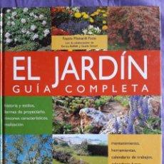 Libros de segunda mano: EL JARDIN GUIA COMPLETA, HISTORIA Y ESTILOS, FORMAS DE PROYECTARLO, RINCONES CARACTERISTICOS, REALIZ. Lote 150446798
