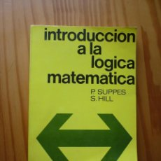 Second hand books of Sciences - INTRODUCCION A LA LOGICA MATEMATICA - P., SUPPES Y S. HILL - ED.Reverté 1968 - 150555142