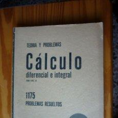 Libros de segunda mano de Ciencias: CÁLCULO DIFERENCIAL E INTEGRAL - TEORÍA Y PROBLEMAS - 1969. Lote 150571578