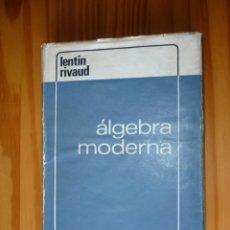 Libros de segunda mano de Ciencias: ÁLGEBRA MODERNA - LENTIN / RIVAUD - AGUILAR 1969. Lote 150578170