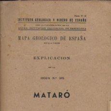 Libros de segunda mano: MAPA GEOLÓGICO DE ESPAÑA. EXPLICACIÓN HOJA Nº393. MATARÓ. MADRID, 1946. 24X17CM.124 P.+ 2 MAPAS PLEG. Lote 150600422