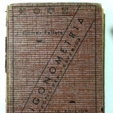 Libros de segunda mano de Ciencias: J. GÓMEZ PALLETE. TRIGONOMETRÍA RECTILÍNEA Y ESFÉRICA. 15ª EDICIÓN 1940. Lote 150623086