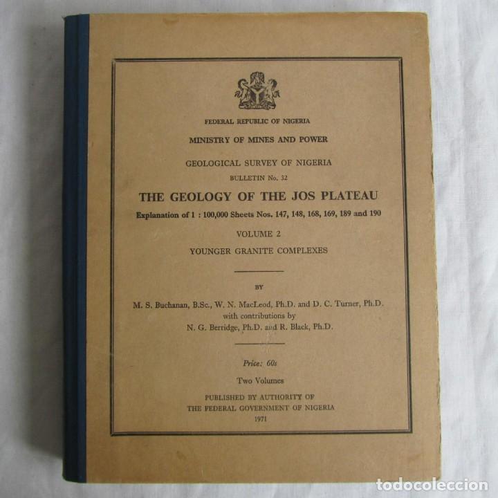 THE GEOLOGY OF THE JOS PLATEAU V. 2 1971 GEOLOGICAL SURVEY OF NIGERIA, 6 MAPAS GEOLÓGICOS EN INGLÉS (Libros de Segunda Mano - Ciencias, Manuales y Oficios - Paleontología y Geología)