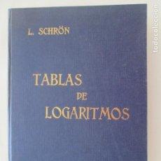 Libros de segunda mano de Ciencias: TABLAS DE LOGARITMOS. L. SCHRÖN. D. DANIEL MARIN TOYOS. NOVENA EDICIÓN. MADRID. 1972. Lote 150646834