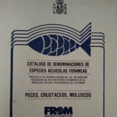 Libros de segunda mano: CATÁLOGO DE DENOMINACIONES DE ESPECIES ACUIFOLAS FORANEAS - PECES CRUSTÁCEOS MOLUSCOS. Lote 150652978