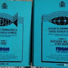 Libros de segunda mano: CATÁLOGO DE DENOMINACIONES DE ESPECIES ACUICOLAS ESPAÑOLAS - TOMOS I Y II.. Lote 150653958