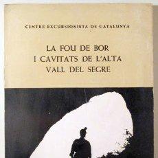 Libros de segunda mano: CANALS, MARIA - LA FOU DE BOR I CAVITAT DE L'ALTA VALL DEL SEGRE - BARCELONA 1970 - IL·LUSTRAT. Lote 150711706