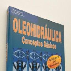 Libros de segunda mano: OLEOHIDRÁULICA, CONCEPTOS BÁSICOS - CARNICER ROYO, ENRIQUE. Lote 150774218