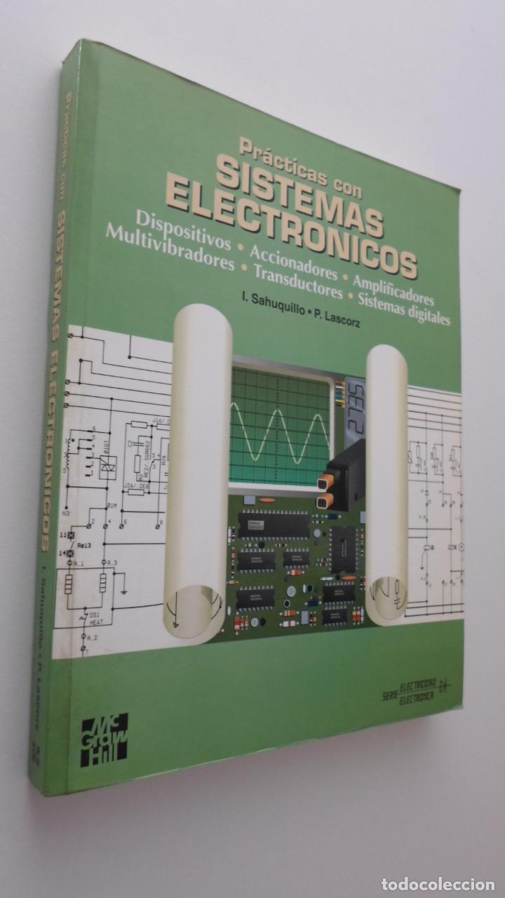 PRÁCTICAS CON SISTEMAS ELECTRÓNICOS - SAHUQUILLO, IGNACIO (Libros de Segunda Mano - Ciencias, Manuales y Oficios - Física, Química y Matemáticas)