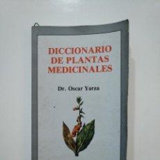 Libros de segunda mano: DICCIONARIO DE LAS PLANTAS MEDICINALES. - DR. OSCAR YARZA. TDK361. Lote 150806686