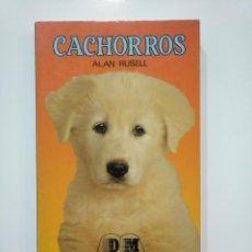 Libros de segunda mano: CACHORROS. - ALAN RUSELL. EDITORS S.A. TDK361. Lote 150817306