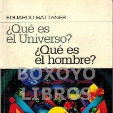 Libros de segunda mano de Ciencias: BATTANER, EDUARDO. ¿QUÉ ES EL UNIVERSO? ¿QUÉ ES EL HOMBRE?. Lote 150855516