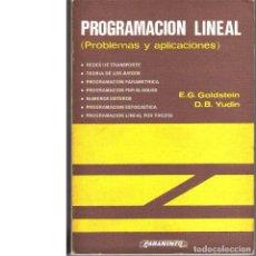 Libros de segunda mano de Ciencias: PROGRAMACIÓN LINEAL (PROBLEMAS Y APLICACIONES). E. G GOLDSTEIN / D. B. YOUDINE. Lote 129317275
