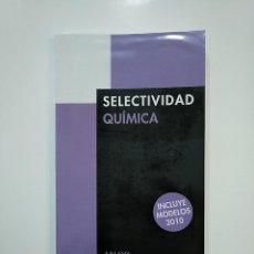 Libros de segunda mano de Ciencias: SELECTIVIDAD QUIMICA. ANAYA. INCLUYE MODELOS 2010. SABINO ZUBIAURRE CORTES. TDK362. Lote 151060854