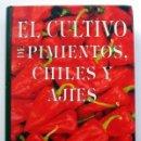 Libros de segunda mano: EL CULTIVO DE PIMIENTOS, CHILES Y AJIES. VVAA. Lote 151169918
