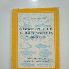 Libros de segunda mano: CLASIFICACIÓN DE LOS ANIMALES, VEGETALES Y MINERALES. ALEJANDRO NAVARRO. CLAVES DICOTOMICAS TDK364. Lote 151212062