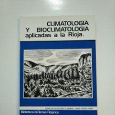 Libros de segunda mano: CLIMATOLOGÍA Y BIOCLIMATOLOGÍA APLICADAS A LA RIOJA. MARIANO SANCHEZ GABRIEL Y FERNANDEZ GIRO TDK364. Lote 151218038
