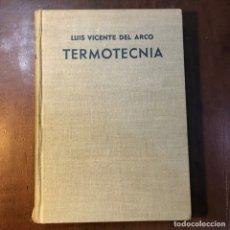 Libros de segunda mano de Ciencias: TERMOTECNIA - LUIS VICENTE DEL ARCO. Lote 151045374