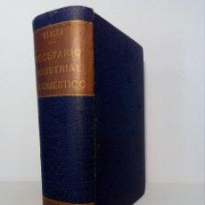 Libros de segunda mano de Ciencias: RECETARIO INDUSTRIAL Y DOMÉSTICO DEL DR. JOSÉ BERSCH - EDITORIAL MONTESÓ 1951. Lote 151240102