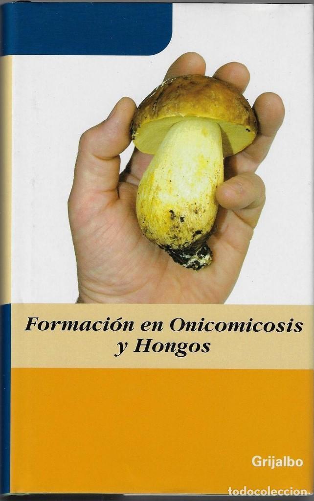 FORMACION EN ONICOMICOSIS Y HONGOS - GIOVANNI PACIONI - (GUÍA DE SETAS Y HONGOS) (Libros de Segunda Mano - Ciencias, Manuales y Oficios - Biología y Botánica)