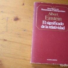 Libros de segunda mano de Ciencias: EL SIGNIFICADO DE LA RELATIVIDAD ALBERT EINSTEIN. Lote 151701830