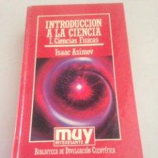 Libros de segunda mano de Ciencias: INTRODUCCION A LA CIENCIA - CIENCIAS BIOLOGICAS - ISAAC ASIMOV - MUY INTERESANTE. Lote 151816152