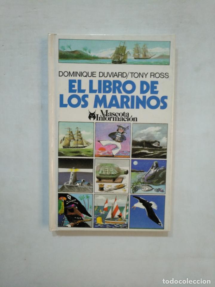 EL LIBRO DE LOS MARINOS. - DOMINIQUE DUVIARD / TONY ROSS. TDK368 (Libros de Segunda Mano - Ciencias, Manuales y Oficios - Biología y Botánica)