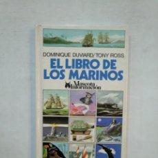 Libros de segunda mano: EL LIBRO DE LOS MARINOS. - DOMINIQUE DUVIARD / TONY ROSS. TDK368. Lote 151837018