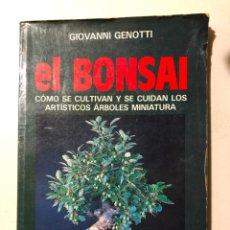 Libros de segunda mano: GIOVANNI GENOTTI. EL BONSAI. CÓMO SE CULTIVAN Y SE CUIDAN LOS ARTÍSTICOS ARBOLES MINIATURA. 1991. Lote 151837070