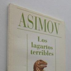 Libros de segunda mano: LOS LAGARTOS TERRIBLES - ASIMOV, ISAAC. Lote 151837760