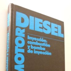 Libros de segunda mano de Ciencias: MOTOR DIESEL: INYECCIÓN: COMBUSTIÓN Y BOMBA DE INYECCIÓN - CASTRO VICENTE, MIGUEL DE. Lote 151842888