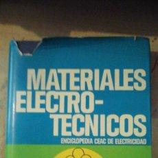 Libros de segunda mano de Ciencias: MATERIALES ELECTROTÉCNICOS (BARCELONA, 1983). Lote 151852726