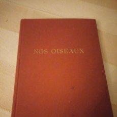 Libros de segunda mano: EUGÈNE RAMBERT - LÉO-PAUL ROBERT NOS OISEAUX. AVENTI CLUB.FRANCES.. Lote 151881462